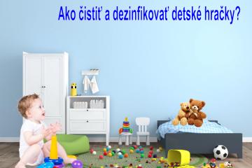 Ako čistiť a dezinfikovať detské hračky?